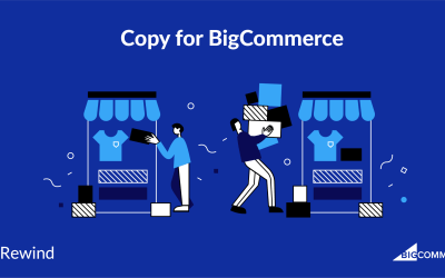 Rewind Introduces Copy for BigCommerce Allowing Instant Duplication of Product Catalogs