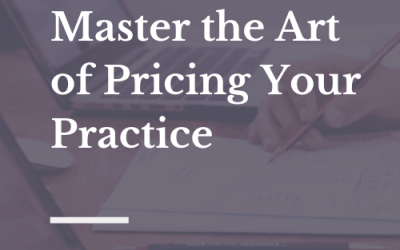 Master the Art of Pricing Your Practice