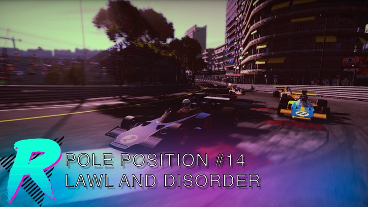 Pole Position 14 – Lawl and Disorder