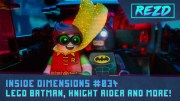 Inside Dimensions #034 – LEGO Batman, Knight Rider and more!