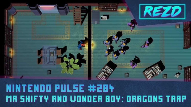 Nintendo Pulse #284 – Mr. Shifty and Wonder Boy: The Dragon's Trap