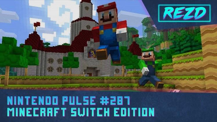 Nintendo Pulse #287 – Minecraft Switch Edition