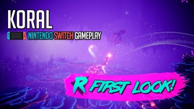 KORAL - First Look - Nintendo Switch Gameplay