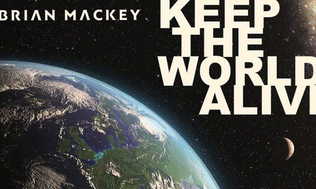 "Brian Mackey ""Keep The World Alive"" Featured Video"
