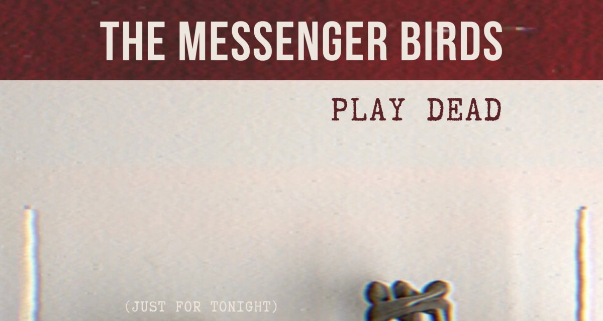 "Fiery Detroit Alt-Rock Duo The Messenger Birds Release Haunting Video For Timely New Single ""Play Dead (Just For Tonight)"""