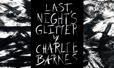 CHARLIE BARNES – announces 'Last Night's Glitter'