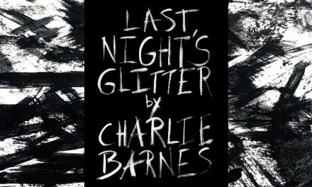 CHARLIE BARNES – announces 'Last Night's Glitter'