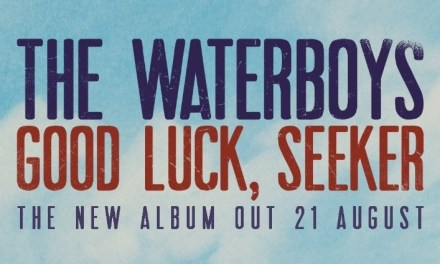 The Waterboys Announce New Album Good Luck, Seeker – Listen To My Wanderings In The Weary Land Here
