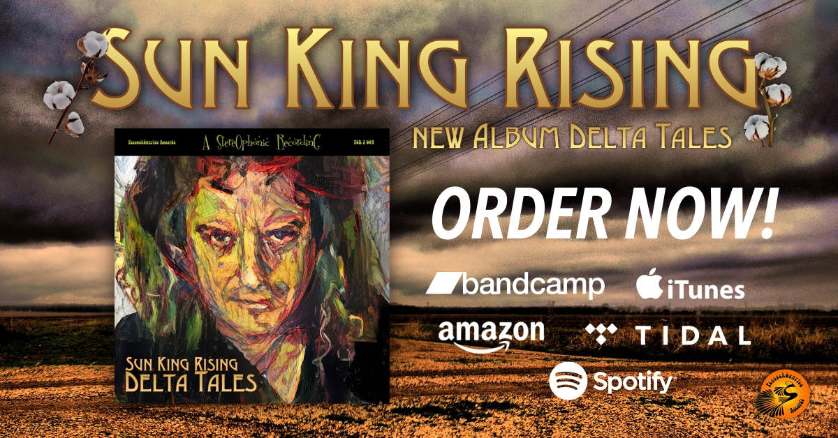 "SUN KING RISING's Debut Album ""DELTA TALES"" Now Available Worldwide."