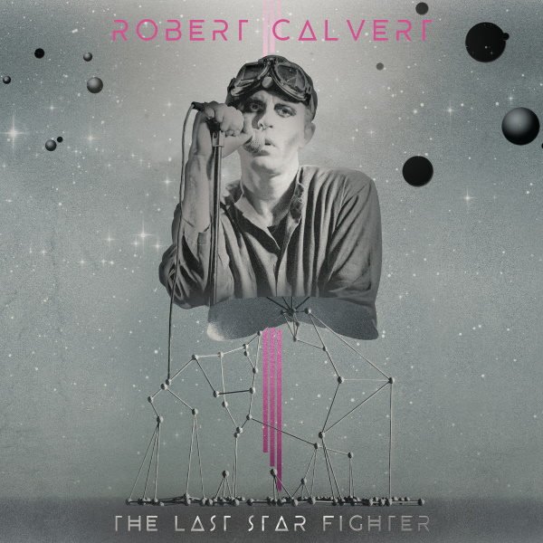 Leading Figures Of Modern Electronic & Veteran Artists Rediscover & Revitalize The Music Of British Visionary ROBERT CALVERT!