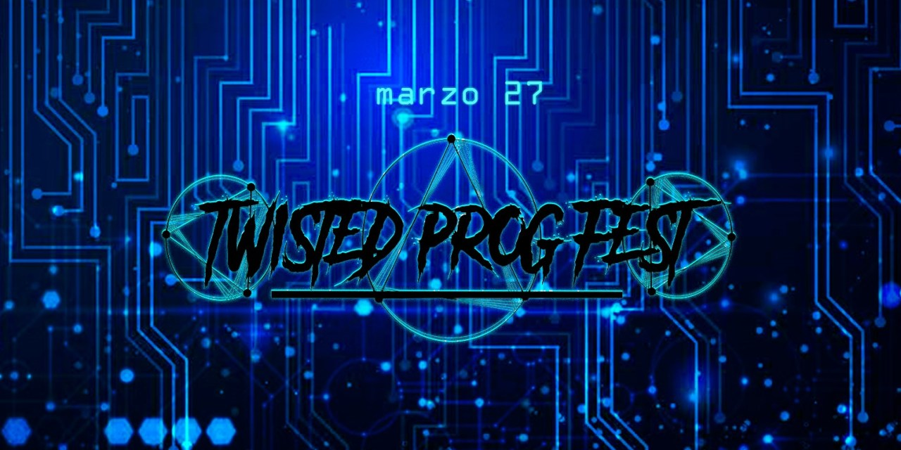 Twisted Prog Fest to Feature Prog Metal and Rock Bands from Around the  World