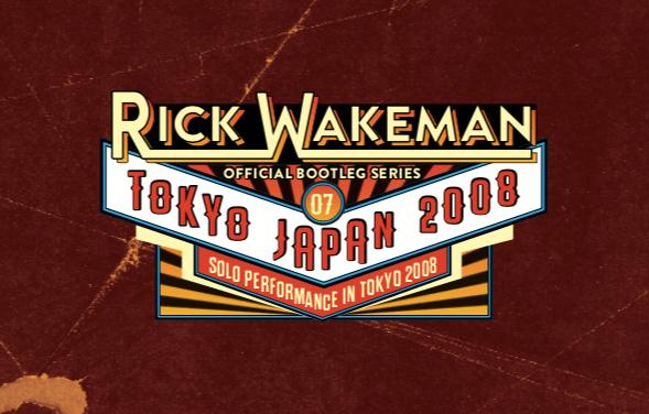 RICK WAKEMAN OFFICIAL BOOTLEG SERIES 7 – TOKYO JAPAN 2008 RRAW