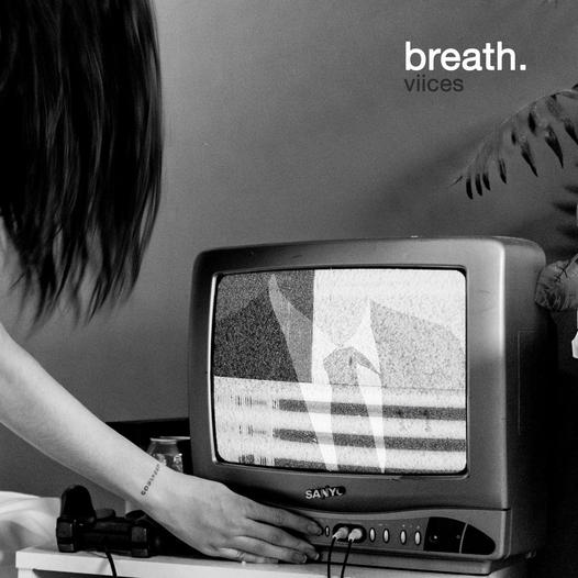 VIICES – BREATH – INDEPENDENT