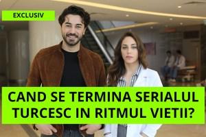 Cand se termina serialul turcesc In Ritmul Vietii