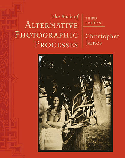 Christopher-James-The-Book-of-Alternative-Processes-3rd-Edition-Cover-2013