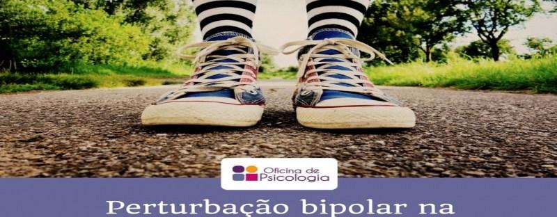 Perturbação bipolar na adolescência?