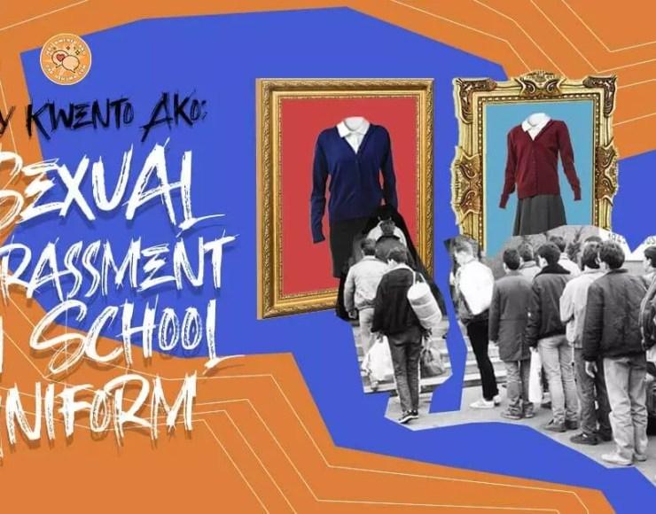 May Kwento Ako: Sexual Harassment In School Uniform