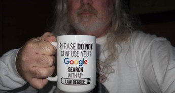 Coffee mug saying Please do not confuse your Google search with my law degree