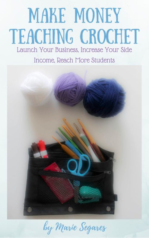 Make Money Teaching Crochet by Marie Segares of Underground Crafter