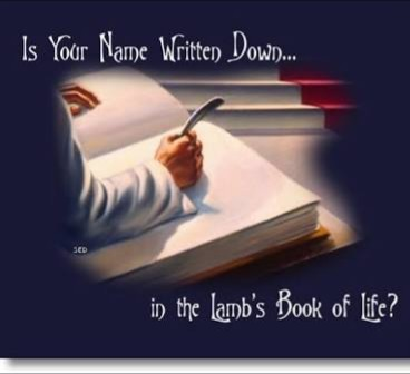 DON'T ASSUME YOUR NAME IS IN THE BOOK OF LIFE! VERIFY AND CONFIRM!!!