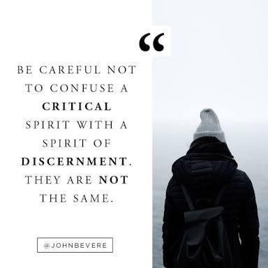 A CRITICAL SPIRIT OR A DISCERNING SPIRIT?(PART 1)