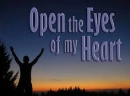 OPEN THE EYES OF MY HEART LORD!
