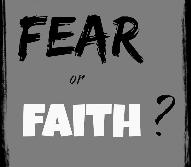 FEAR:THE KILLER OF FAITH