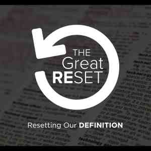 THE GREAT RESET – PART 1