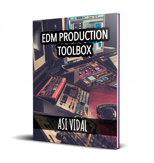 EDM Toolbox Ebook by Asi Vidal, This is a guide for dance music production with tips and advice from starting a project to finish it.