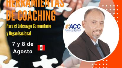 SEMINARIO HERRAMIENTAS DE COACHING PARA EL LIDERAZGO COMUNITARIO Y ORGANIZACIONAL (7 y 8 Agosto)