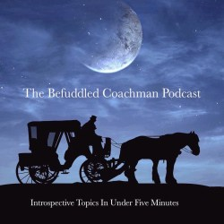 perfectionism - The Befuddled Coachman Podcast