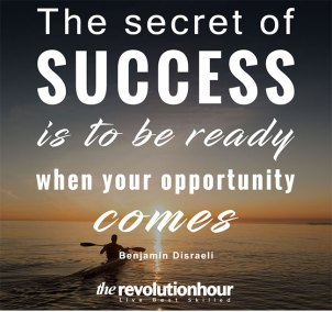 The-secret-of-success-is-to-be-ready-when-your-opportunity-comes