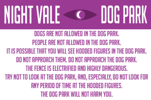 Warning sign for the Night Vale Dog Park