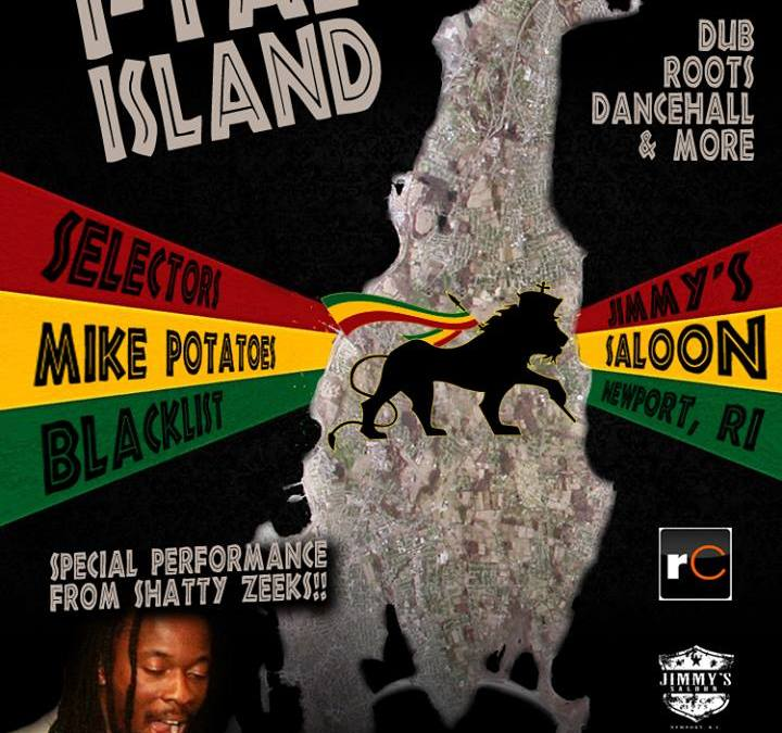 I-Tal Island w/ Selectors Mike Potatoes & DJ Blacklist @ Jimmy's Saloon | SATURDAY 9.14.13