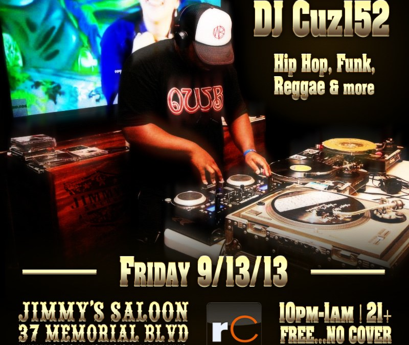 DJ Cuz152 @ Jimmy's Saloon | FRIDAY 9.13.13