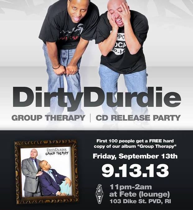 "DirtyDurdie's ""Group Therapy"" CD Release Party @ Fête 