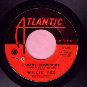 "Willie Tee "" I Want Somebody "" Atlantic Vg+"