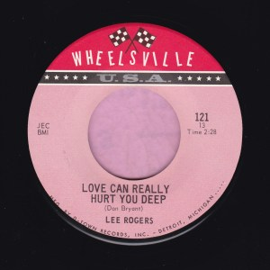 "Lee Rogers "" Love Can Really Hurt You Deep "" / "" Love For a Love "" Wheelsville Vg+"