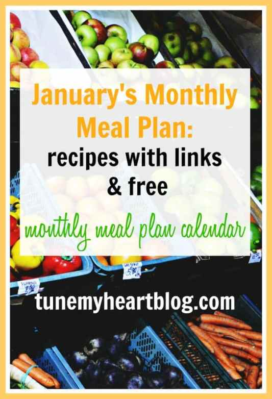 January's Monthly Meal Plan: recipes with links & a free printable calendar for monthly meal planning.