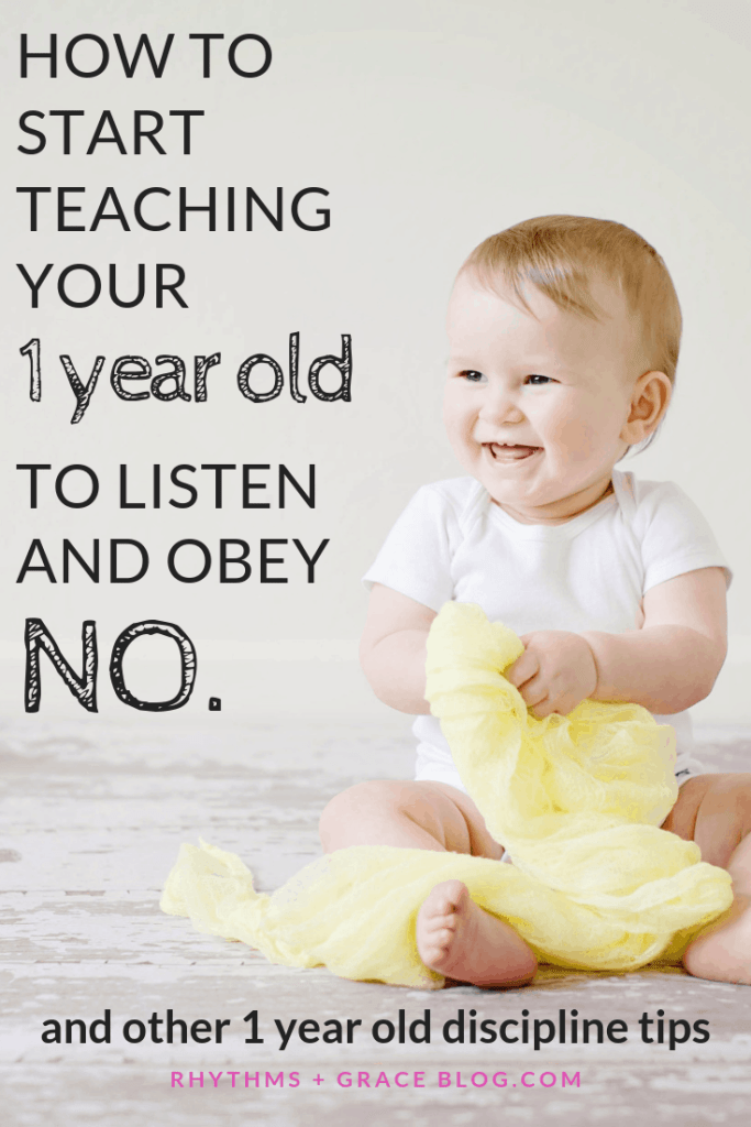 4 amazing 1 year old discipline tips for new moms! If you want to set the foundation for your toddler to obey later, start by using this method for how to teach your 1 year old no #parentingtips #parentingtoddlers #1yearold grace based parenting; gospel centered parenting