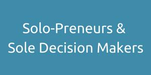 Solo-Preneur & Sole Decision Maker