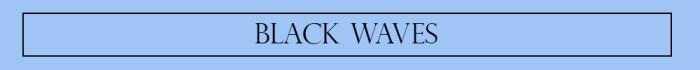 blackwaves