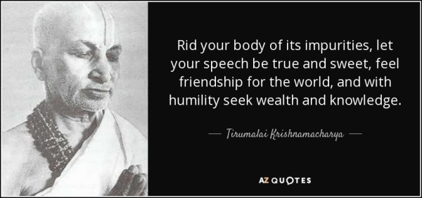 quote-rid-your-body-of-its-impurities-let-your-speech-be-true-and-sweet-feel-friendship-for-tirumalai-krishnamacharya-53-27-06