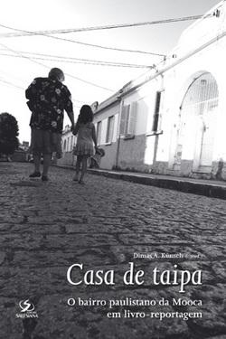Casa de taipa: o bairro paulistano da Mooca em livro-reportagem