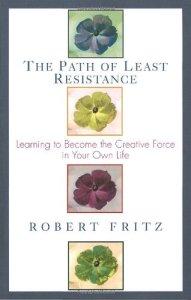 The Path of Least Resistance de Robert Fritz