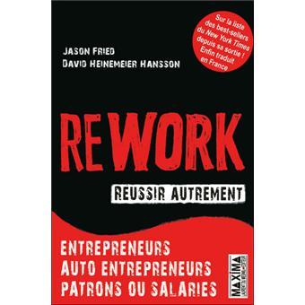 """25 citations du livre """"Rework : réussir autrement"""" de Jason Fried et David Heinemeier Hansson, une vision différente du monde de l'entreprise"""