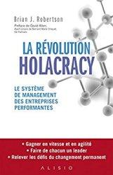 Couverture du livre : La révolution Holacracy: Le système de management des entreprises performantes