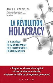 [Citations] La Révolution Holacracy : Le système de management des entreprises performantes de Brian J. Robertson