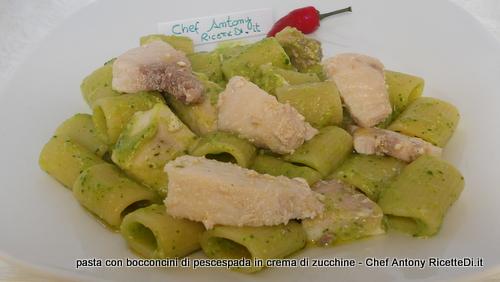 pasta con bocconcini di pescespada in crema di zucchine