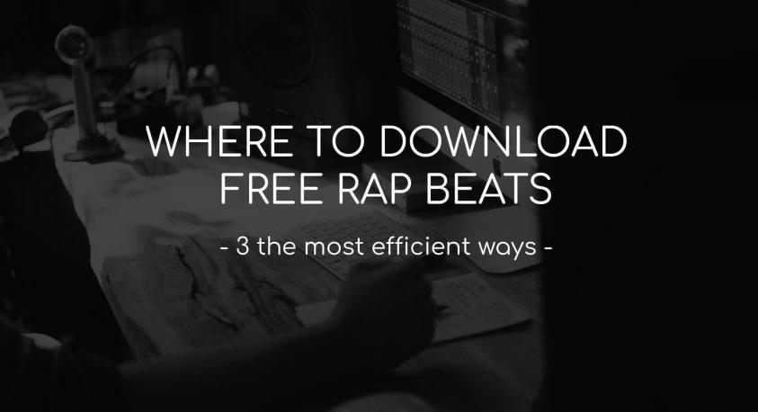 Where to download free rap beats (3 the most efficient ways)